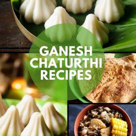 Ganesh Chaturthi Recipes – 9 Modak & 79 Vinayaka Chaturthi Recipes 2020