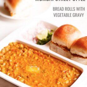 Pav Bhaji – Mashed Spiced Vegetable Gravy